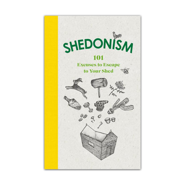 101 Excuses to Escape to Your Shed (hardback)