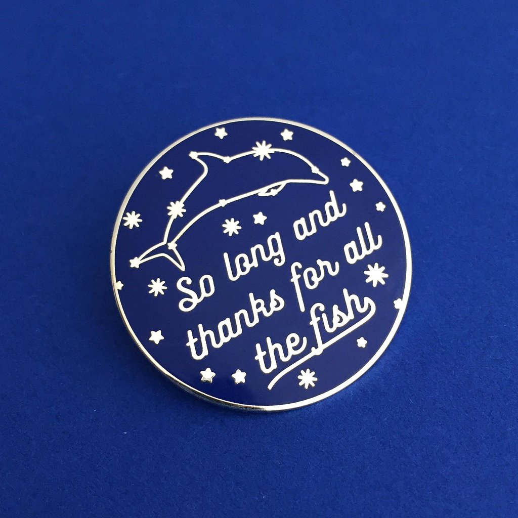 So long and thanks for all the fish enamel pin
