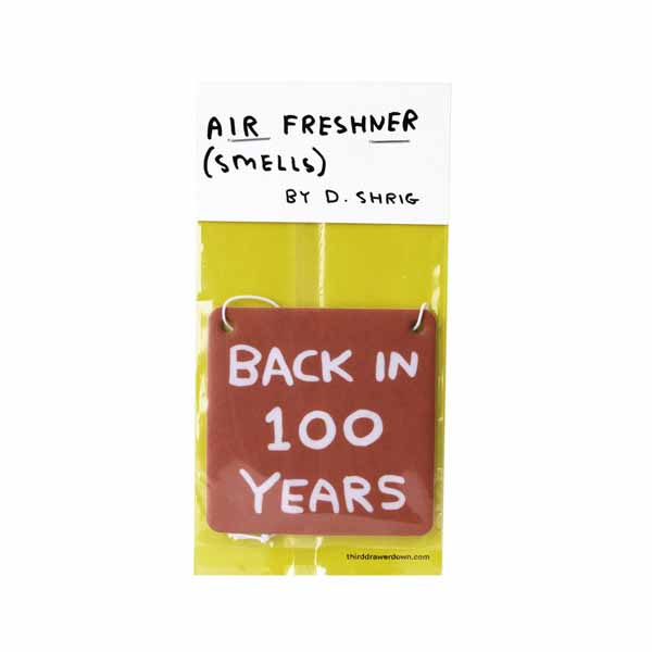 Back in 100 years by David Shrigley air freshener