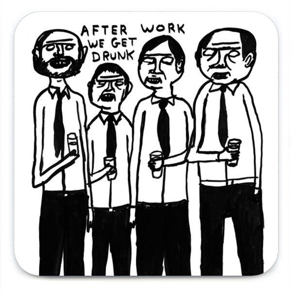 After work we get drunk by David Shrigley coaster