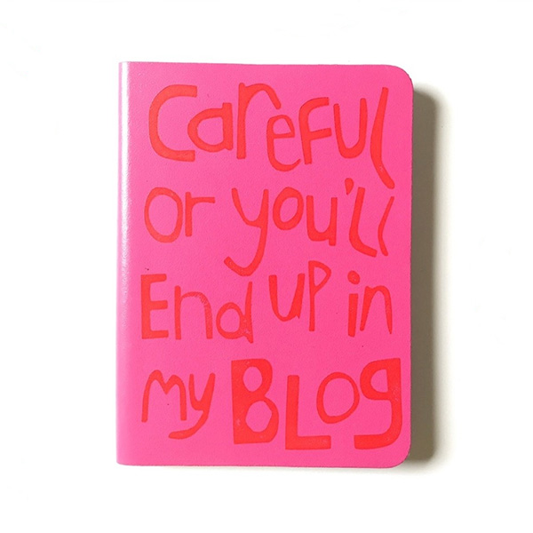 Careful or you will end up in my blog pink leather notebook