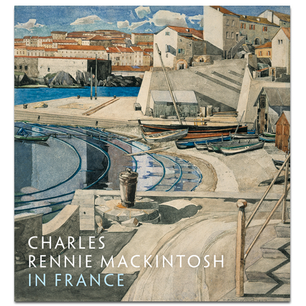 Charles Rennie Mackintosh in France (paperback)
