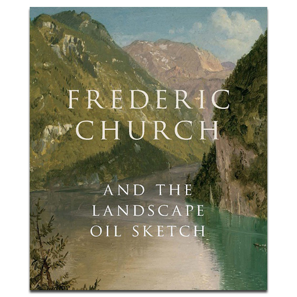 Frederic Church and the Landscape Oil Sketch exhibition book (paperback)