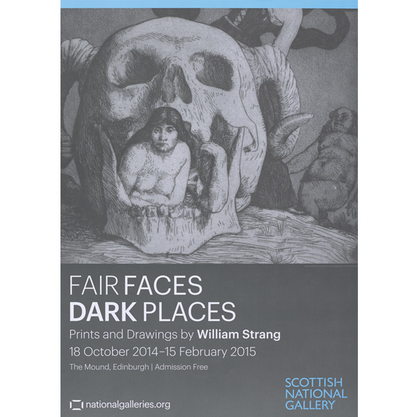 Fair Faces, Dark Places Prints and Drawings by William Strang (1859-1921) exhibition poster