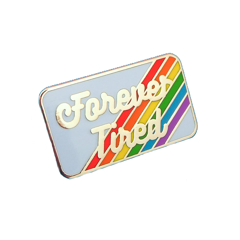 Forever tired enamel pin