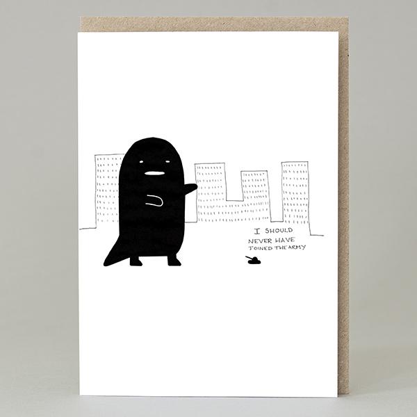 I should never have joined the Army greeting card