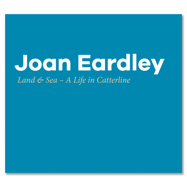 Pre-order Joan Eardley: Land & sea-A life in Catterline (paperback)