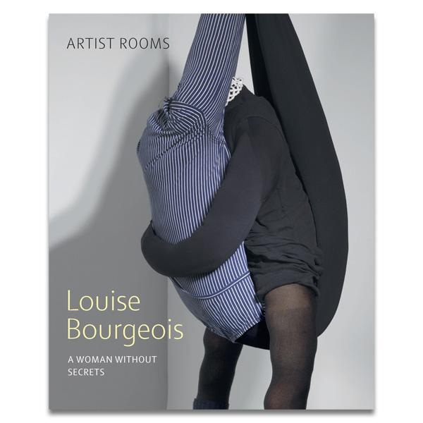 Louise Bourgeois: A Woman without secrets exhibition catalogue