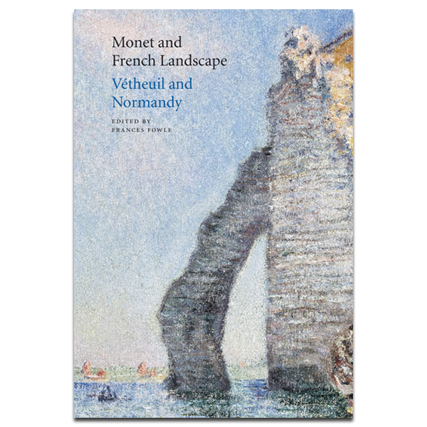 Monet and French Landscape, Vetheuil and Normandy Conference Paper (hardback)