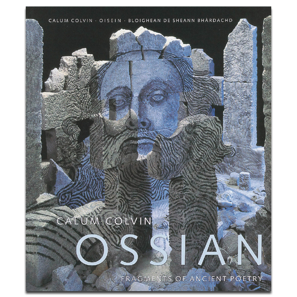 Calum Colvin's Ossian: Fragments of ancient poetry (paperback)