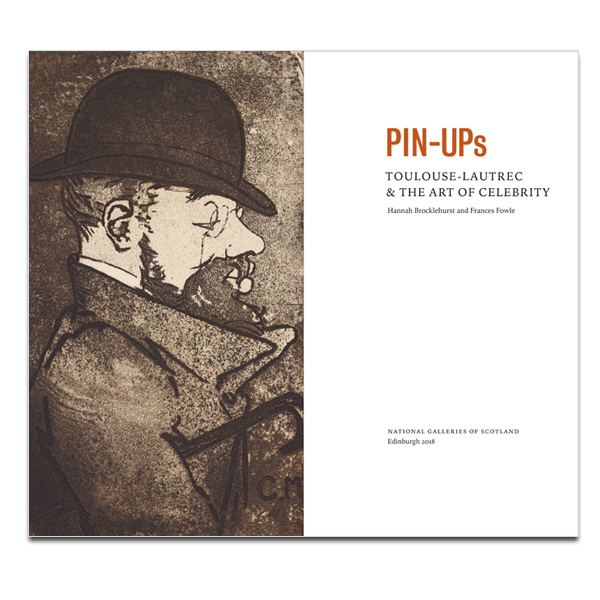 Pin-Ups: Toulouse-Lautrec And The Art Of Celebrity Exhibition Book