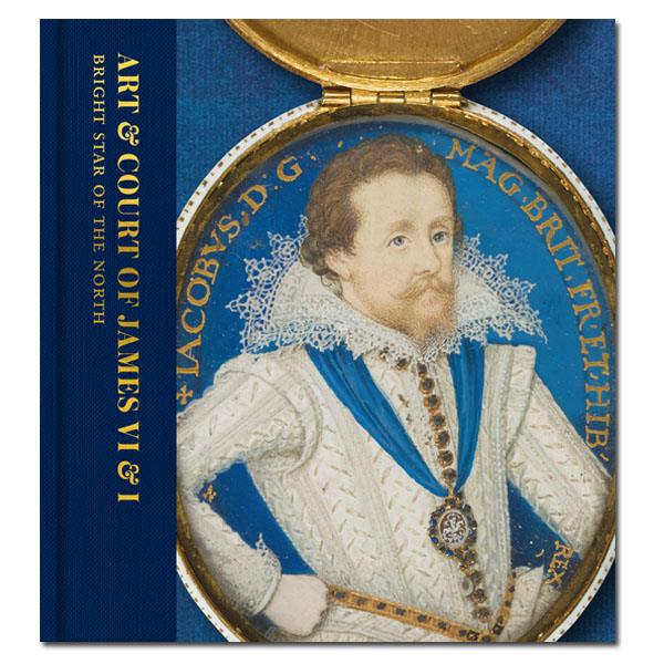 Pre-order Art & Court of James VI & I: Bright Star of the North exhibition book (hardback)