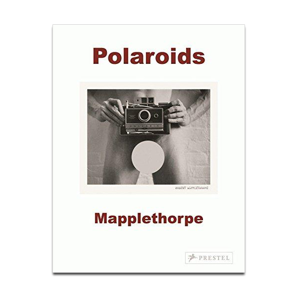 Robert Mapplethorpe Polaroids by Sylvia Wolf (paperback)