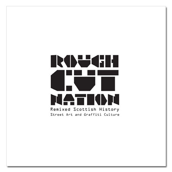Rough Cut Nation - Street Art and Graffiti Culture (paperback)