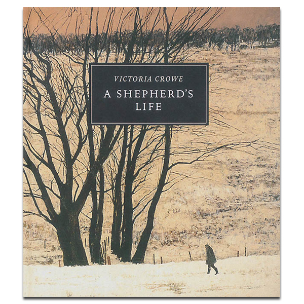 A Shepherd's Life: Paintings of Jenny Armstrong by Victoria Crowe (hardback)
