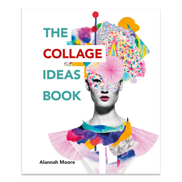The Collage Ideas Book by Alannah Moore (paperback)