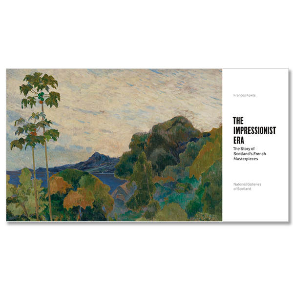 The Impressionist Era: The Story of Scotland's French Masterpieces (paperback)