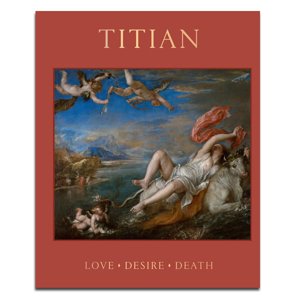 Titian: Love, Desire, Death exhibition book (hardback)