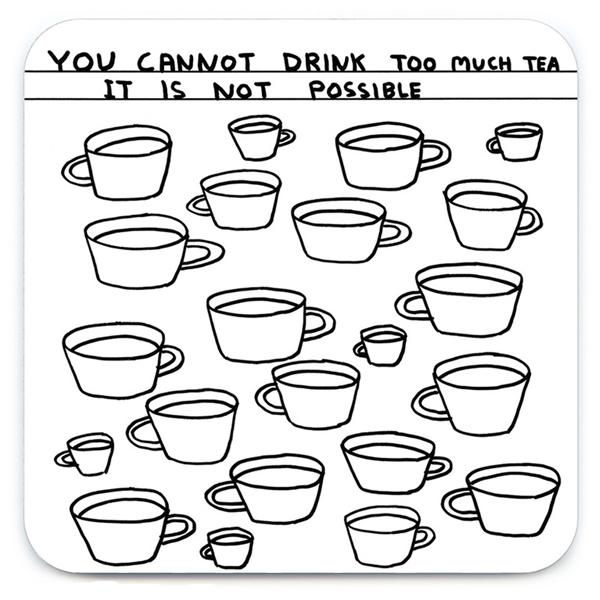 Too much tea by David Shrigley coaster