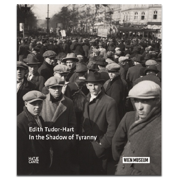 Edith Tudor-Hart In the Shadow of Tyranny exhibition book