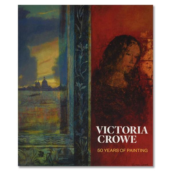 Victoria Crowe : 50 years of painting (paperback)