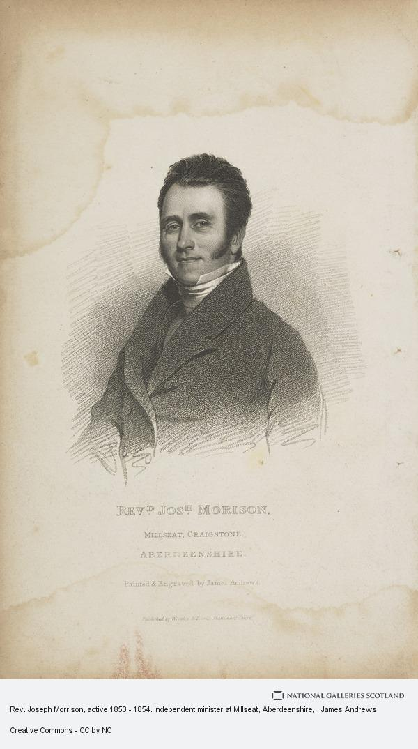 James Andrews, Reverend Joseph Morrison, active 1853 - 1854. Independent minister at Millseat, Aberdeenshire