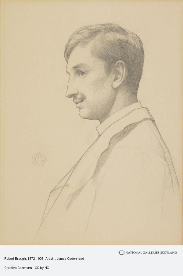 James Cadenhead, Robert Brough, 1872-1905. Artist