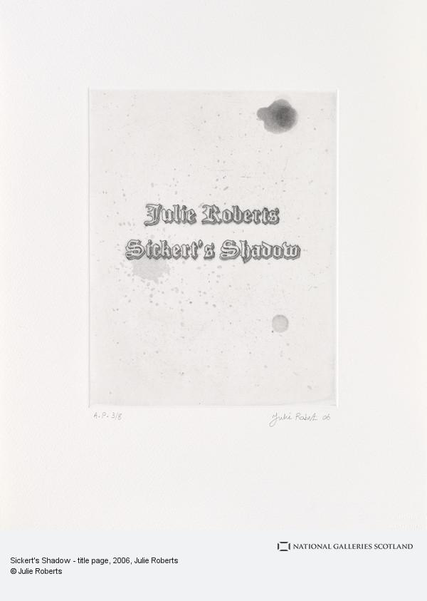 Julie Roberts, Sickert's Shadow - title page