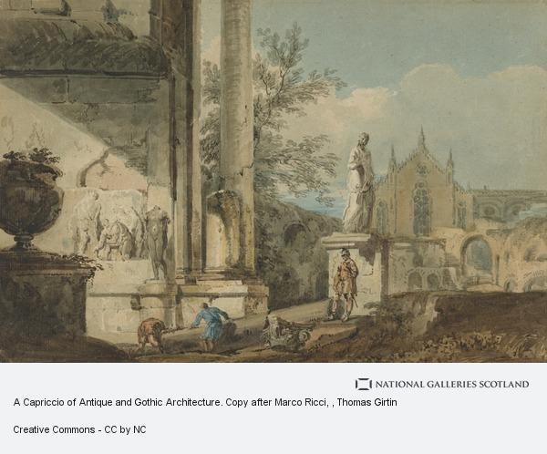 Thomas Girtin, A Capriccio of Antique and Gothic Architecture. Copy after Marco Ricci