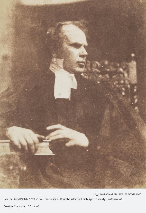 David Octavius Hill, Rev. Dr David Welsh, 1793 - 1845. Professor of Church History at Edinburgh University; Professor of Divinity at New College, Edinburgh; Moderator...