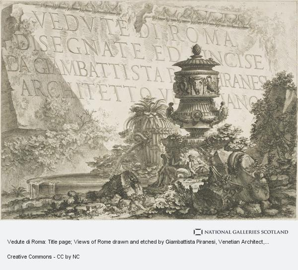 Giovanni Battista Piranesi, Vedute di Roma: Title page; Views of Rome drawn and etched by Giambattista Piranesi, Venetian Architect