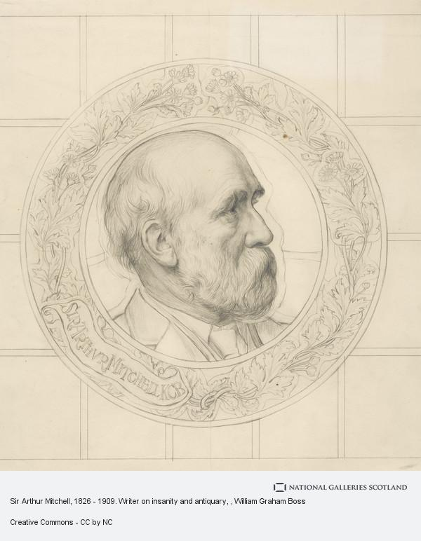 W. Graham Boss, Sir Arthur Mitchell, 1826 - 1909. Writer on insanity and antiquary