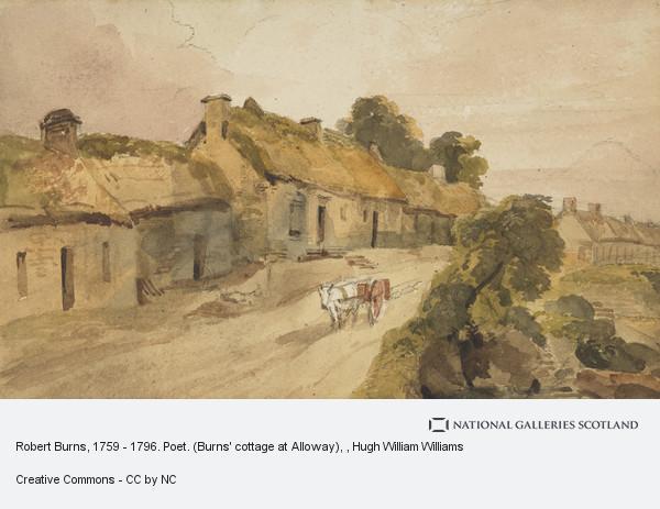 Hugh William Williams, Robert Burns, 1759 - 1796. Poet. (Burns' cottage at Alloway)