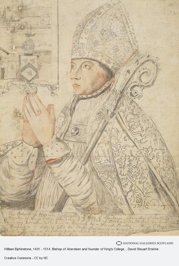 David Stewart Erskine, 11th Earl of Buchan, William Elphinstone, 1431 - 1514. Bishop of Aberdeen and founder of King's College
