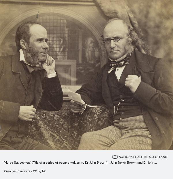 David Octavius Hill, 'Horae Subsecivae' (Title of a series of essays written by Dr John Brown) - John Taylor Brown and Dr John Brown