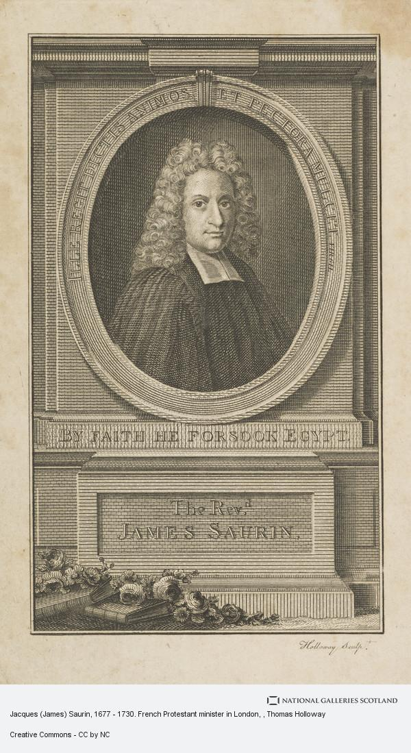 Thomas Holloway, Jacques (James) Saurin, 1677 - 1730. French Protestant minister in London