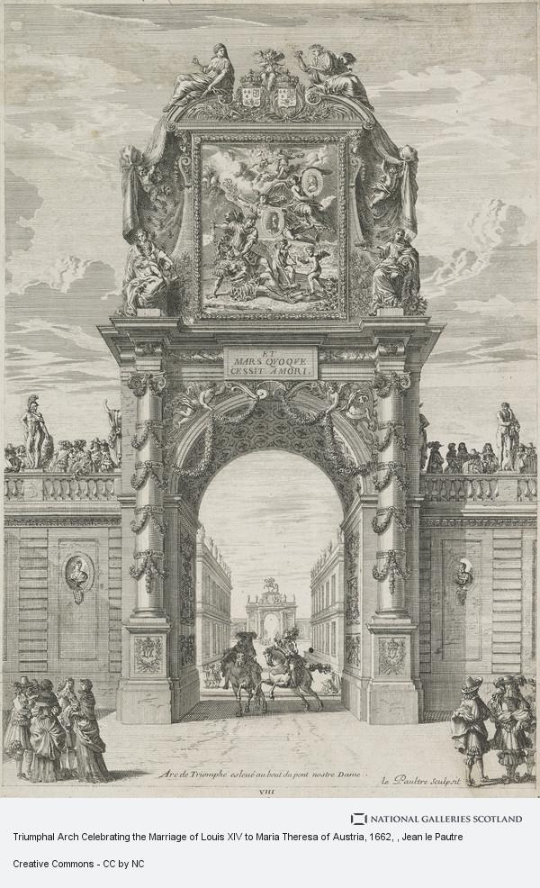 Jean le Pautre, Triumphal Arch Celebrating the Marriage of Louis XIV to Maria Theresa of Austria, 1662