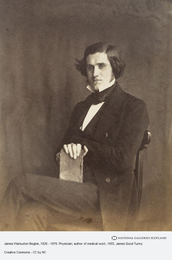James Good Tunny, James Warburton Begbie, 1826 - 1876. Physician; author of medical work