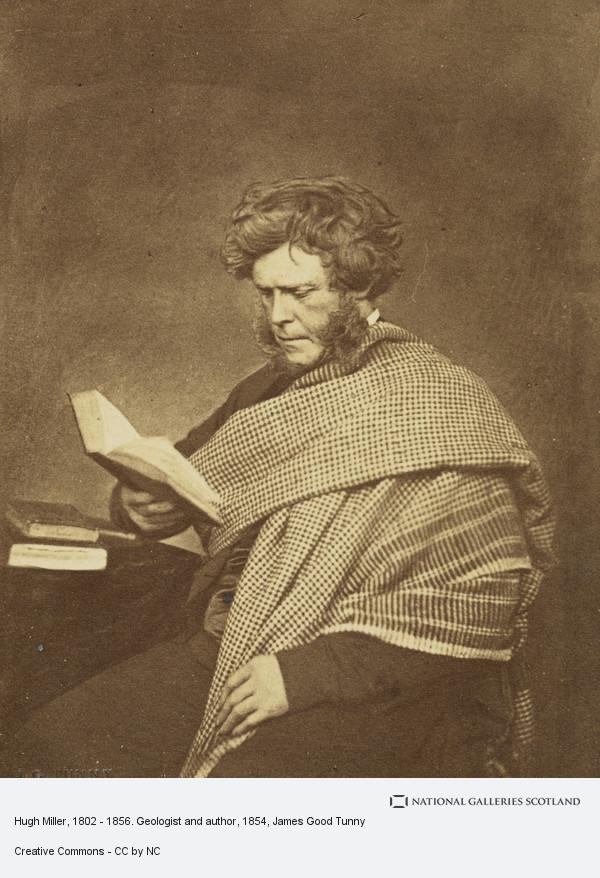 James Good Tunny, Hugh Miller, 1802 - 1856. Geologist and author