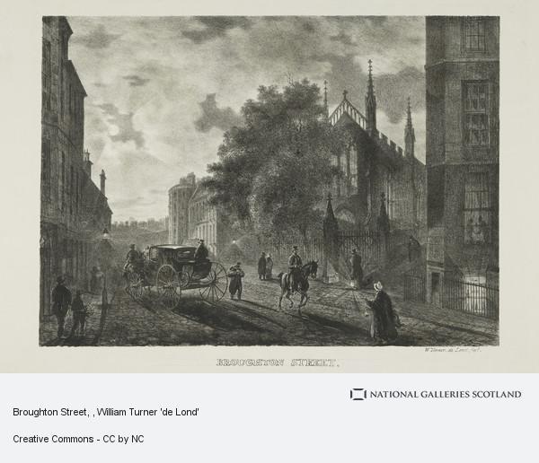 William Turner 'de Lond', Broughton Street