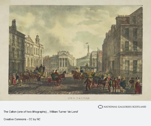 William Turner 'de Lond', The Calton (one of two lithographs)