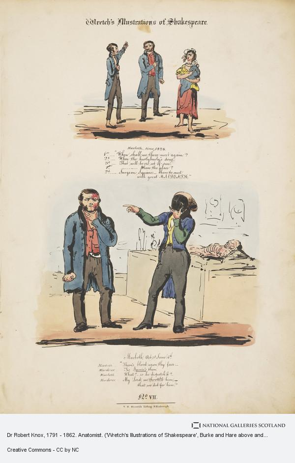R.H. Nimmo, Dr Robert Knox, 1791 - 1862. Anatomist. ('Wretch's Illustrations of Shakespeare', Burke and Hare above and Burke with Knox, no. 7 of second...