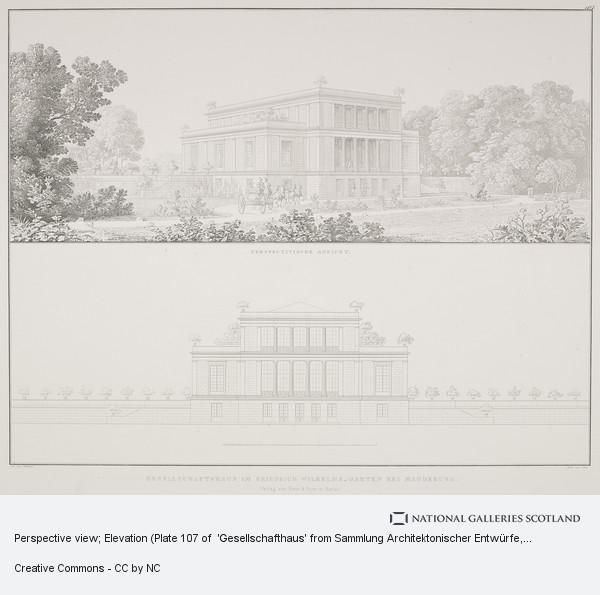 Karl Friedrich Schinkel, Perspective view; Elevation (Plate 107 of  'Gesellschafthaus' from Sammlung Architektonischer Entwürfe