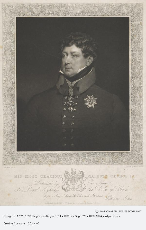Abraham Wivell, George IV, 1762 - 1830. Reigned as Regent 1811 - 1820, as King 1820 - 1830