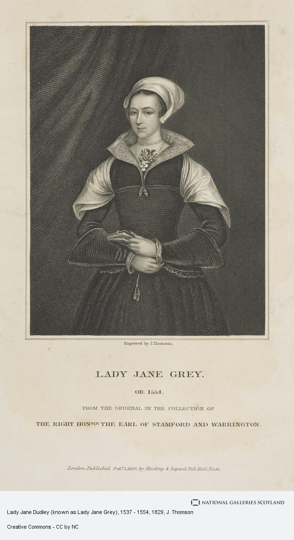 J. Thomson, Lady Jane Dudley (known as Lady Jane Grey), 1537 - 1554