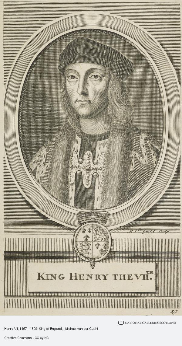 Michael van der Gucht, Henry VII, 1457 - 1509. King of England