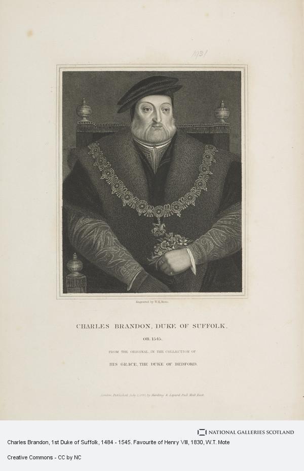W.T. Mote, Charles Brandon, 1st Duke of Suffolk, 1484 - 1545. Favourite of Henry VIII