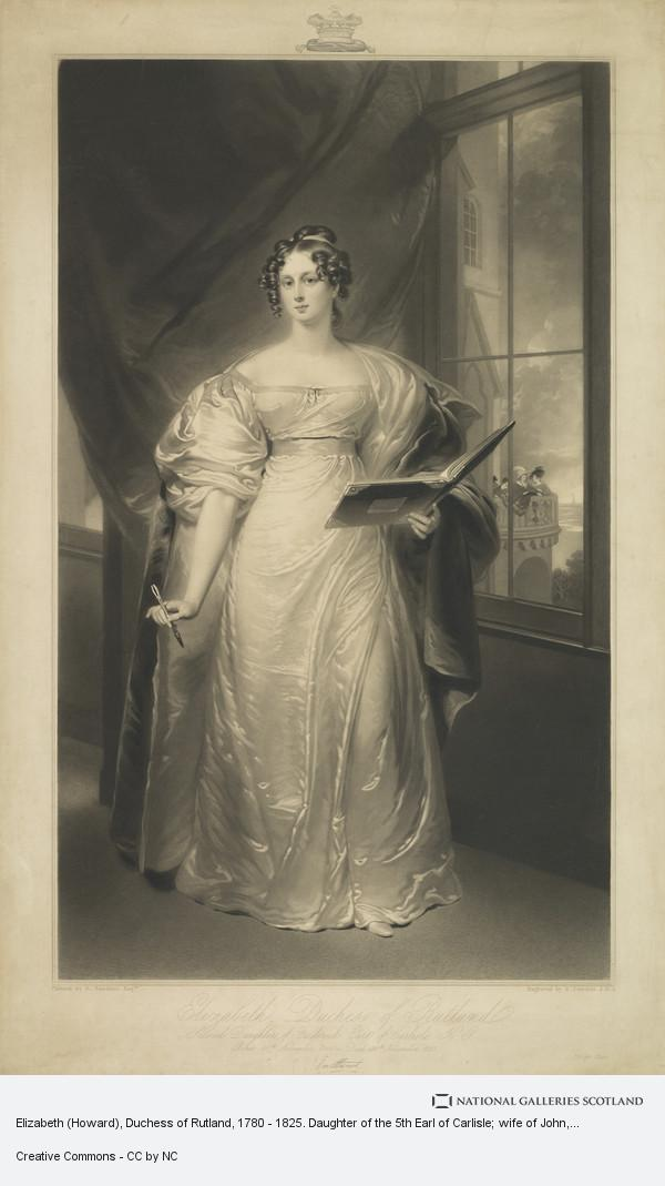 Samuel Cousins, Elizabeth (Howard), Duchess of Rutland, 1780 - 1825. Daughter of the 5th Earl of Carlisle; wife of John, 5th Duke of Rutland