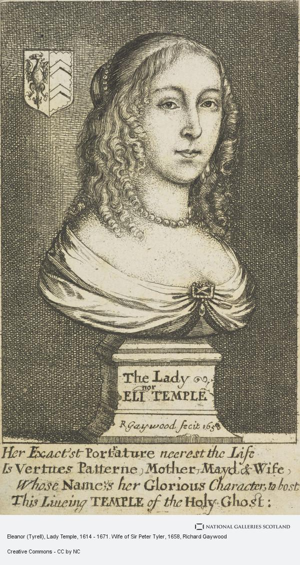 Richard Gaywood, Eleanor (Tyrell), Lady Temple, 1614 - 1671. Wife of Sir Peter Tyler