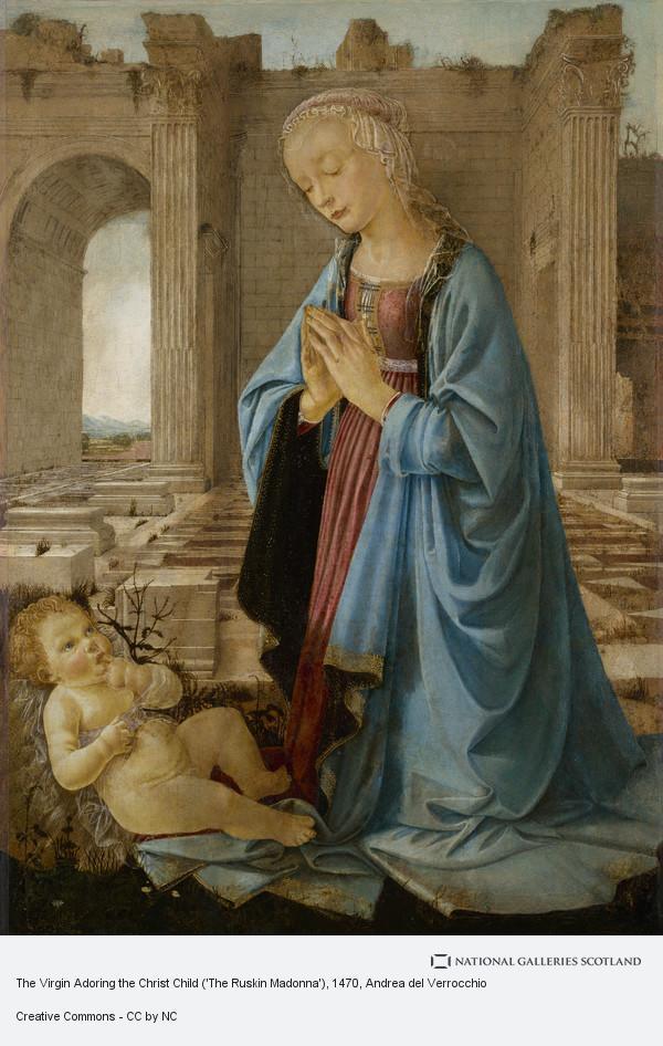 Andrea del Verrocchio, The Virgin Adoring the Christ Child ('The Ruskin Madonna')